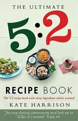 £2.99 • Buy The Ultimate 5:2 Diet Recipe Book: Easy, Calorie Counted Fas... By Kate Harrison