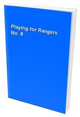 £5.99 • Buy Playing For Rangers No. 8 Book The Cheap Fast Free Post