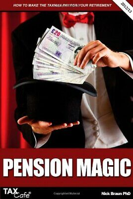 £3.99 • Buy Pension Magic: How To Make The Taxman Pay For Your Retirement By Braun, Nick The