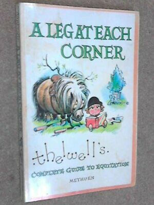£5.49 • Buy Leg At Each Corner By Thelwell Paperback Book The Cheap Fast Free Post