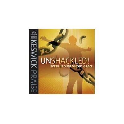Keswick Praise - Unshackled Living In Outrageous Grace - Keswick Praise Cd Gyvg • 16.95£