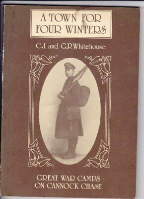 Great War Camps On Cannock Chase - A Town For Four Wi... By Whitehouse, C.J. And • 17.99£