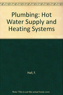 £4.09 • Buy Plumbing: Hot Water Supply And Heating Systems By Hall, F. Paperback Book The