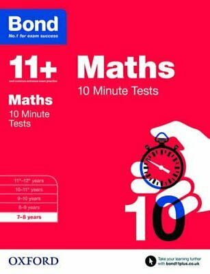 Bond 11+: Maths 10 Minute Tests: 7-8 Years By Bond 11+ Book The Cheap Fast Free • 7.99£