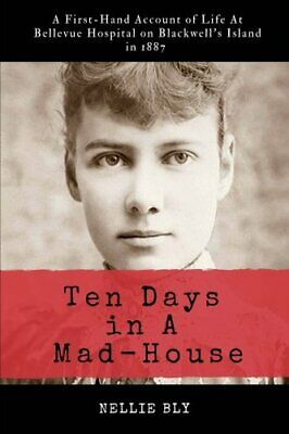 £5.49 • Buy Ten Days In A Mad-House: Illustrated And Annotated: A First-Ha... By Bly, Nellie