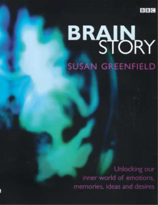 Brain Story: Why Do We Think And Feel As We Do?, Susan Greenfield, Used; Good Bo • 5.28£