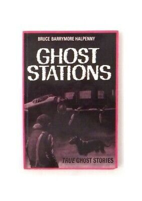 £11.99 • Buy GHOST STATIONS VOL.1 TRUE GHOST MYSTERY By Halpenny, Bruce, Barrymore Book The