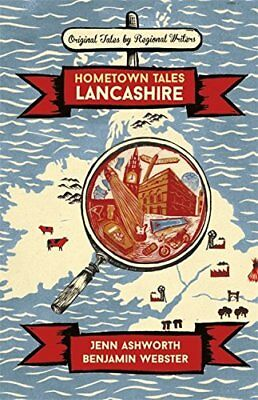 Hometown Tales: Lancashire By Webster, Benjamin Book The Cheap Fast Free Post • 5.99£
