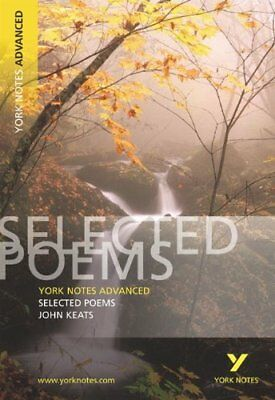 York Notes Advanced On Selected Poems Of John Keats By Dr Glennis Byron • 2.85£
