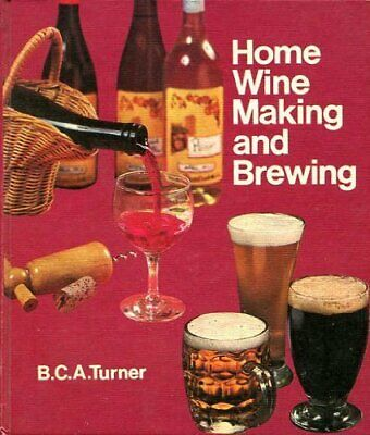 £7.49 • Buy The Boots Book Of Home Wine Making And Brewing By Turner, B. C. A. Book The
