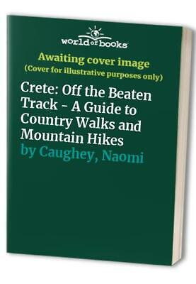 £3.59 • Buy Crete: Off The Beaten Track - A Guide To Country ... By Caughey, Naomi Paperback