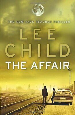 The Affair: (Jack Reacher 16) By Child, Lee Book The Cheap Fast Free Post • 4.99£