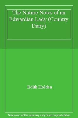 £7.29 • Buy The Nature Notes Of An Edwardian Lady (Country Diary) By Edith  .9780140146912