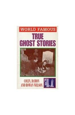 True Ghost Stories (World Famous S.) By Wilson, Colin Paperback Book The Cheap • 5.99£