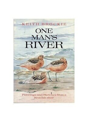 £6.49 • Buy One Mans River: Paintings And Sketches From Scotland's Rive... By Brockie, Keith