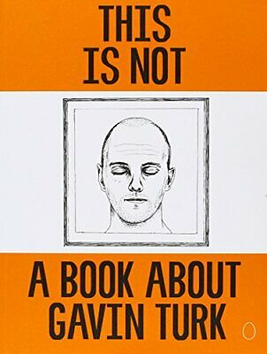 This Is Not A Book About Gavin Turk By Turk, Gavin Book The Cheap Fast Free Post • 33.99£