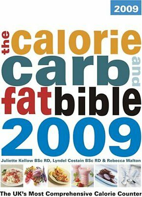 £2.87 • Buy The Calorie, Carb And Fat Bible 2009: The UK's Most Comprehensive Calorie Count