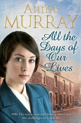 £3.10 • Buy All The Days Of Our Lives By Annie Murray. 9780330458214