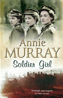 Soldier Girl By  Annie Murray. 9780330458207 • 2.94£