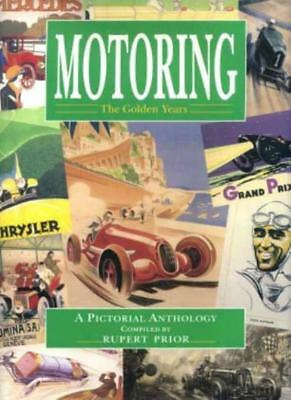 Motoring. The Golden Years. A Pictorial Anthology By Compiled By Rupert Prior. • 2.54£