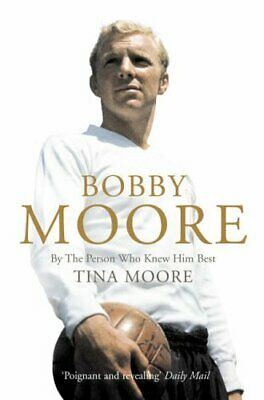 £3.29 • Buy Bobby Moore: By The Person Who Knew Him Best By Moore, Tina Paperback Book The