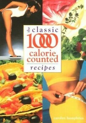 Classic 1000 Calorie Counted Recipes By Humphries, Carolyn Paperback Book The • 5.99£