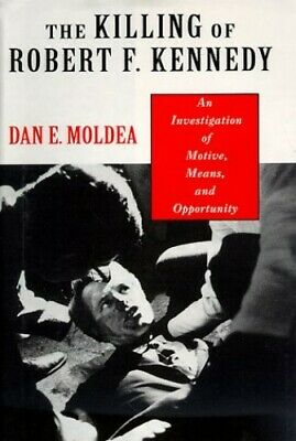 The Killing Of Robert F. Kennedy: An Investigation ... By Moldea, Dan E Hardback • 4.49£