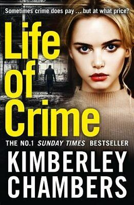 Life Of Crime: The Gripping No 1 Sunday Times Bestseller By Chambers, Kimberley • 3.99£