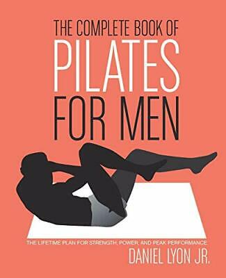 £6.99 • Buy The Complete Book Of Pilates For Men: The Lifetime ... By Lyon, Daniel Paperback