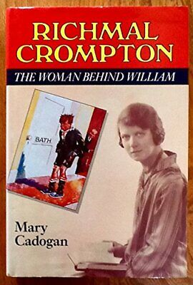 Richmal Crompton: The Woman Behind William By Cadogan, Mary Hardback Book The • 19.99£