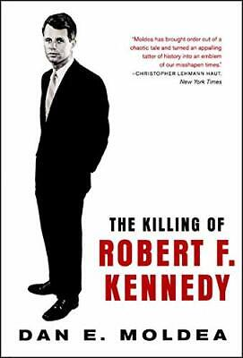 The Killing Of Robert F. Kennedy: An Investigation... By Moldea, Dan E Paperback • 5.49£