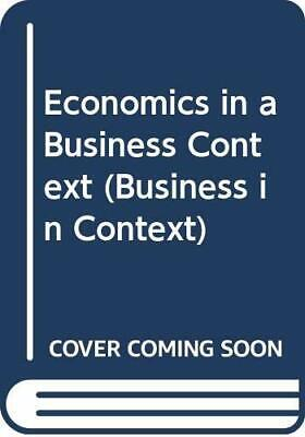 Economics In A Business Context (Business In Conte... By Haslam, Colin Paperback • 5.99£