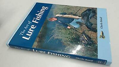 £11.99 • Buy The Art Of Lure Fishing By Bettell, Charlie Hardback Book The Cheap Fast Free
