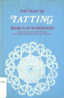 £8.99 • Buy The Craft Of Tatting By Attenborough, Bessie M. Paperback Book The Cheap Fast