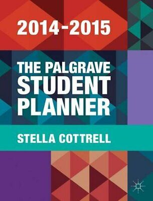 The Palgrave Student Planner 2014-15 (Palgrave Study Skil... By Cottrell, Stella • 14.99£