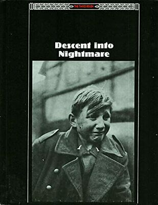 Descent Into Nightmare (Third Reich S.) By Editors Time-Life Books Hardback The • 13.99£