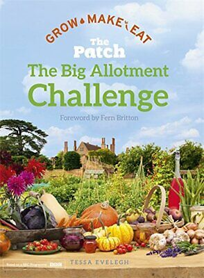 £3.99 • Buy The Big Allotment Challenge: The Patch - Grow Make Eat By Evelegh, Tessa Book