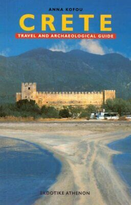 Crete: Travel And Archaeological Guide By Kofou, Anna Paperback Book The Cheap • 3.99£