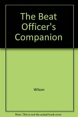 The Beat Officer's Companion By Wilson Paperback Book The Cheap Fast Free Post • 11.99£