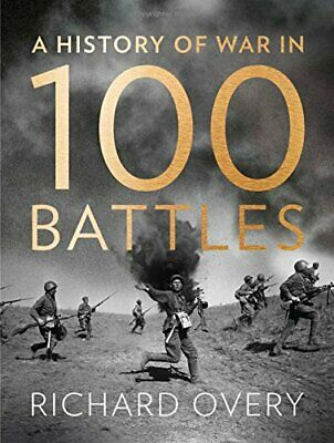A History Of War In 100 Battles By Overy, Richard Book The Cheap Fast Free Post • 8.49£