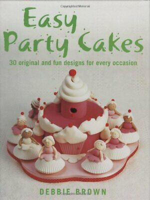 £3.59 • Buy Easy Party Cakes By Debbie Brown Hardback Book The Cheap Fast Free Post