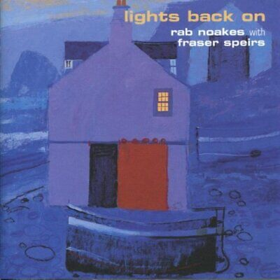 Rab Noakes With Fraser Spiers - Light... - Rab Noakes With Fraser Spiers CD 7WVG • 3.85£