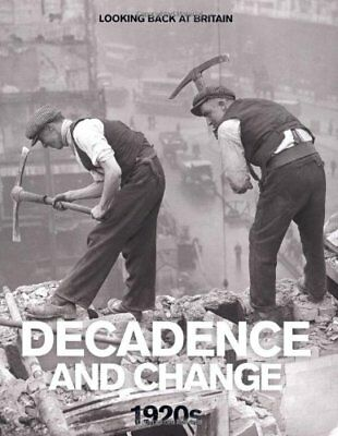 £6.99 • Buy Decadence And Change - 1920s (Looking Back At Britain Series) By Reader's Diges