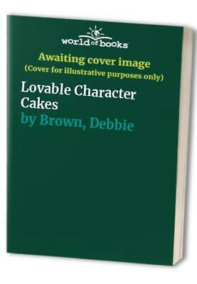 £2.29 • Buy Lovable Character Cakes By Brown, Debbie Hardback Book The Cheap Fast Free Post