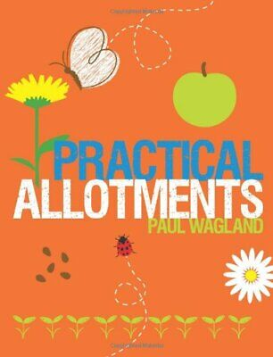 Practical Allotments By Paul Wagland Paperback Book The Cheap Fast Free Post • 3.99£