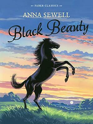 £100.99 • Buy Black Beauty: Faber Children's Classics: 1 By Sewell, Anna Book The Cheap Fast