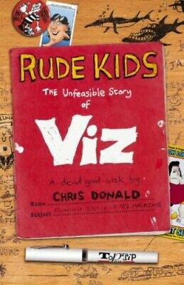 £5.49 • Buy Rude Kids: The Unfeasible Story Of  Viz  By Donald, Chris Hardback Book The