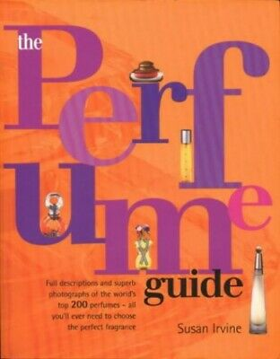 The Perfume Guide By Irvine, Susan Paperback Book The Cheap Fast Free Post • 8.49£