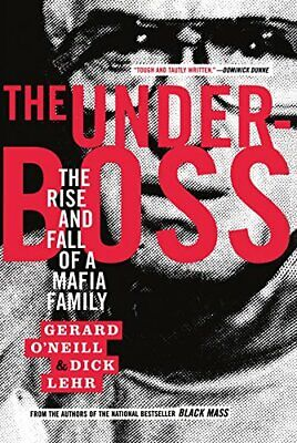 The Underboss: The Rise And Fall Of A Mafia Family By Lehr, Dick Paperback Book • 14.99£