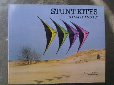Stunt Kites To Make And Fly By Horst, Servaas Van Der Paperback Book The Cheap • 5.99£
